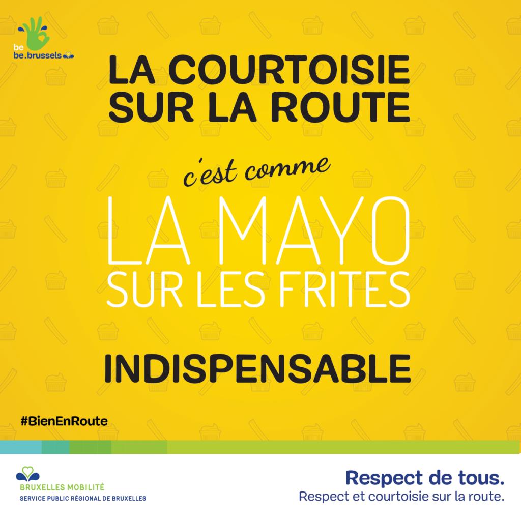 """Affiche de Bruxelles Mobilité """"la courtoisie sur la route c'est comme la mayo sur les frites, indispensable"""""""